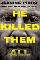 He Killed Them All ebook by Jeanine Pirro