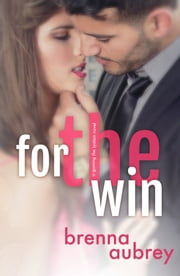 For The Win ebook by Brenna Aubrey