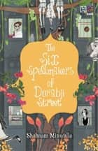 The Six Spellmakers of Dorabji Street ebook by Shabnam Minwalla