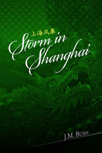 Storm in Shanghai ebook by J. M. Bush