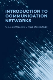Introduction to Communication Networks ebook by Anttalainen, Tarmo
