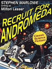 Recruit for Andromeda ebook by Milton Lesser,Marlowe Stephen