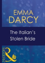 The Italian's Stolen Bride (Mills & Boon Modern) (Italian Husbands, Book 13) ebook by Emma Darcy