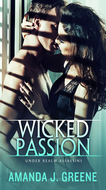 Wicked Passion ebook by Amanda J. Greene