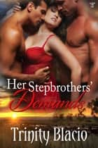 Her Stepbrothers' Demands ebook by Trinity Blacio