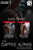 The Captive Alphas Collection, Volume 1 ebook by Jane Perky