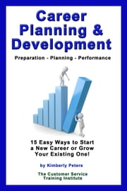 Career Planning & Development - Customer Service Training Series, #10 ebook by Kimberly Peters