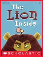 The Lion Inside ebook by Rachel Bright, Jim Field