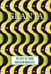 Granta 121 - Best of Young Brazilian Novelists ebook by