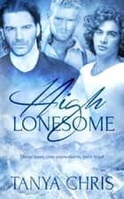 High Lonesome ebook by Tanya Chris