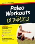 Paleo Workouts For Dummies ebook by Kellyann Petrucci,Patrick Flynn
