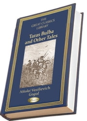 Taras Bulba and Other Tales - (THE GREAT CLASSICS LIBRARY) ebook by Nikolai Vasilievich Gogol