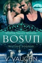 Bosun - Mating Fever ebook by V. Vaughn