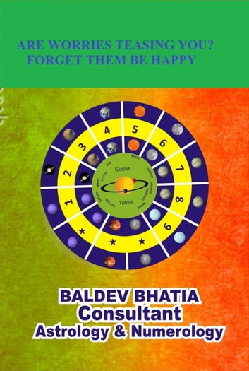 ARE WORRIES TEASING YOU? - Forget Them Be Happy ebook by BALDEV BHATIA