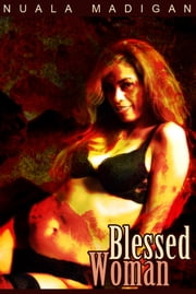 Blessed Woman ebook by Nuala Madigan