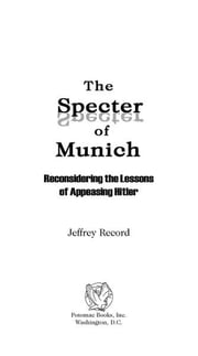 The Specter of Munich ebook by Jeffrey Record
