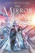 The Mirror King ebook by