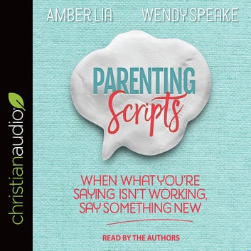 Parenting Scripts audiobook by Wendy Speake,Amber Lia