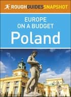Poland: Rough Guides Snapshot Europe on a Budget ebook by Rough Guides