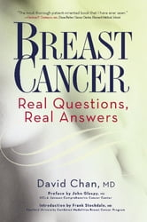 Breast Cancer: Real Questions, Real Answers ebook by M.D. David Chan,M.D. John Glaspy M.D.