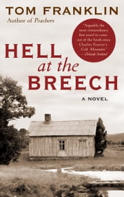 Hell at the Breech - A Novel ebook by Tom Franklin