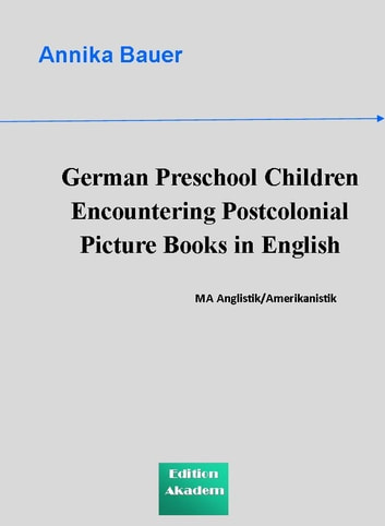 German Preschool Children Encountering Postcolonial Picture Books in English ebook by Annika Bauer