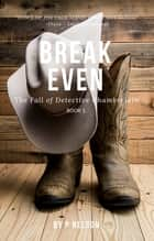 Break Even ebook by P Nelson