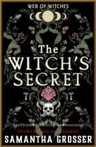 The Witch's Secret ebook by Samantha Grosser