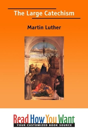The Large Catechism ebook by Luther Martin