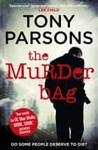 The Murder Bag - The thrilling Richard and Judy Book Club pick (DC Max Wolfe) eBook by Tony Parsons