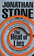 The Heat of Lies ebook by Jonathan Stone