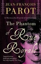 The Phantom of the Rue Royale ebook by Jean-François Parot, Howard Curtis Howard Curtis