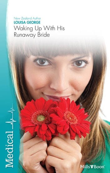 Waking Up With His Runaway Bride ebook by Louisa George