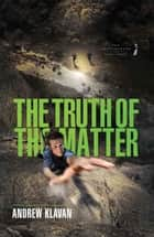 The Truth of the Matter ebook by Andrew Klavan