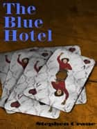 The Blue Hotel ebook by Stephen Crane