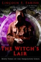 The Witch's Lair ebook by Lincoln S. Farish