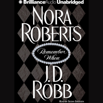 Remember When audiobook by Nora Roberts,J. D. Robb