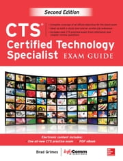 CTS Certified Technology Specialist Exam Guide, Second Edition ebook by Brad Grimes,InfoComm International