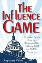 The Influence Game ebook by Stephanie Vance