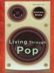 Living Through Pop ebook by Andrew Blake