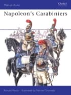 Napoleon's Carabiniers ebook by Ronald Pawly, Patrice Courcelle