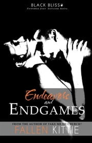 Endeavors and Endgames - Black Bliss, #3 ebook by Fallen Kittie
