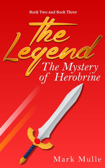 The Legend: The Mystery of Herobrine- Book Two and Three ebook by Mark Mulle