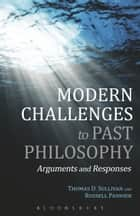 Modern Challenges to Past Philosophy ebook by Professor Thomas D. Sullivan,Professor Russell Pannier
