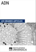 ADN - Les Grands Articles d'Universalis ebook by Encyclopaedia Universalis