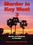 Murder in Key West 3 ebooks by Shirrel Rhoades, John Hemingway