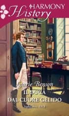 Il duca dal cuore gelido ebook by Laurie Benson