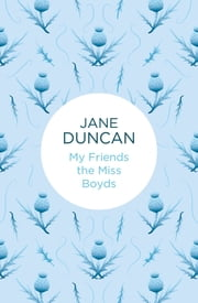 My Friends the Miss Boyds ebook by Jane Duncan