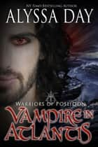 Vampire in Atlantis - Warriors of Poseidon ebook by Alyssa Day