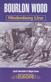 Bourlon Wood - Hindenburg Line ebook by Jack Horsfall